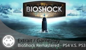 Extrait / Gameplay - BioShock Remastered (Comparaison Graphismes PS4 V.S. PS3)