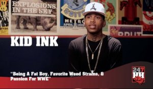 Kid Ink - Being A Fat Boy, Favorite Weed Strains, & Passion For WWE (247HH Exclusive).mov