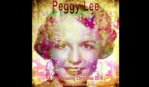 Peggy Lee - A Very Relaxing Christmas 2016 (Winter Wonderland Classic Songs)