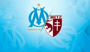 OM-Metz : bande-annonce