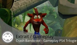 Extrait / Gameplay - Crash Bandicoot: The N-Sane Trilogy (Gameplay PS4 !)