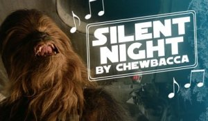Chewbacca chante « Douce Nuit »