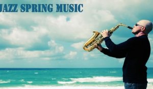 VA - Jazz Music for Spring - 1 Hour of Relaxing Spring Awakening Soundtrack #Jazz Relaxing Music