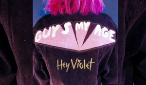 Hey Violet - Guys My Age