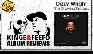 Dizzy Wright - The Growing Process Album Review | DEHH
