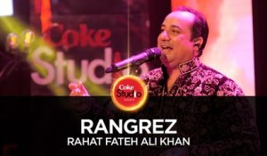 Rahat Fateh Ali Khan, Rangrez, Coke Studio Season 10, Episode 5.