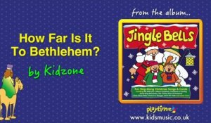 Kidzone - How Far Is It To Bethlehem?