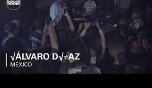 Álvaro Díaz Boiler Room Mexico City Live