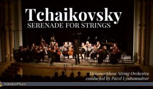 Metamorphose String Orchestra, Pavel Lyubomudrov - Tchaikovsky - Serenade for Strings, Op. 48