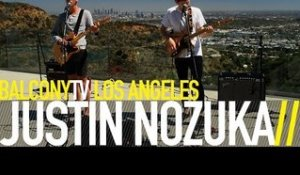 JUSTIN NOZUKA - RIGHT BY YOU (BalconyTV)