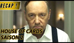 HOUSE OF CARDS Saison 2 - RECAP & Best-Of [spoilers]