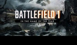 BATTLEFIELD 1 - in the Name of the Tsar - TRAILER E3 2017