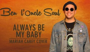 Booboo'zzz All Stars Ft. Ben l'Oncle Soul - Always Be My Baby (Mariah Carey Cover)