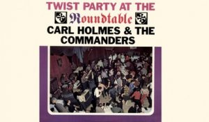 Carl Holmes - Twist Party at the Roundtable - Vintage Music Songs