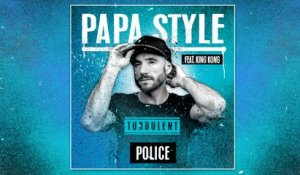 Papa Style Ft. King Kong - Police [Official Audio]