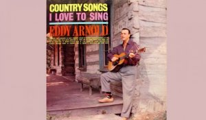 Eddy Arnold - Country Songs I Love To Sing - Vintage Music Songs