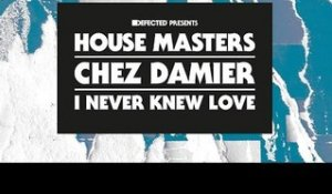 Chez Damier 'I Never Knew Love' (Made In Detroit Mix - Copyright Re-Edit)