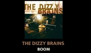 THE DIZZY BRAINS - Boom (Official Audio)