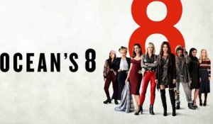 Ocean's 8 : bande annonce TV d'Orange