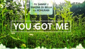 Dj Sanny J, Simone Di Bella Ft. Kohlrabi - You Got Me