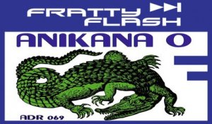 FRATTY & FLASH - Anikana O - FRATTY & FLASH REMIX 2018