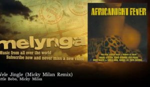 Little Bobo, Micky Milan - Wele Jingle - Micky Milan Remix