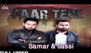 Samar & Jassi | ( Full HD)  | Yaar Tere |  New Punjabi Songs 2016 | Latest Punjabi Songs 2016 |