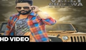Velly Chakwa| ( Full HD)  | Jass Brar  |  New Punjabi Songs 2016 | Latest Punjabi Songs 2016