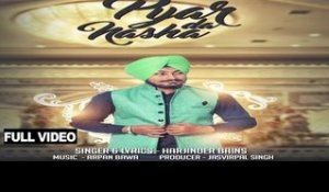Pyar Da Nasha | ( Full HD)  | Harjinder Bains |  New Punjabi Songs 2016 | Latest Punjabi Songs 2016