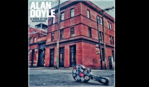 Alan Doyle - Come Out With Me