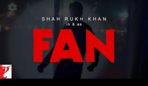 FAN - Teaser 1 | Shah Rukh Khan | Trailer Released