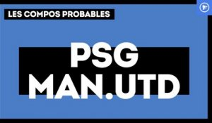 Les compositions probables de PSG - Manchester United