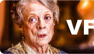 DOWNTON ABBEY Bande Annonce VF (2019)