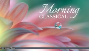 Various Artists - Morning Classical Music - Relaxing, Uplifting Classical Music