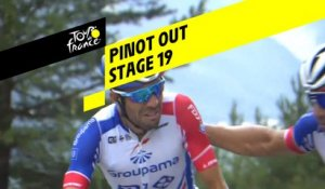 Pinot abandonne / Pinot out - Étape 19 / Stage 19 - Tour de France 2019