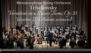 Metamorphose String Orchestra - Tchaikovsky - Variations on a Rococo Theme, Op. 33: Variation III