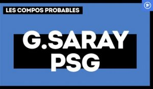 Les compositions probables de Galatasaray - PSG