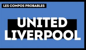 Manchester United-Liverpool : les compos probables