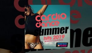 E4F - Cardio Dance Summer Hits 2019 Workout Collection - Fitness & Music 2019