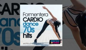 E4F - Formentera Cardio Dance 70s Hits Workout Compilation - Fitness & Music 2019