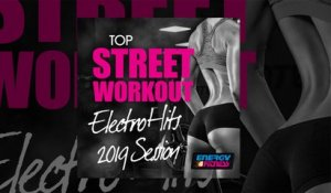 E4F - Top Street Workout Electro Hits 2019 Session - Fitness & Workout 2019