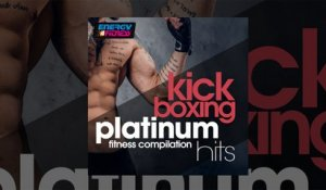 E4F - Kick Boxing Platinum Hits Fitness Compilation - Fitness & Music 2019