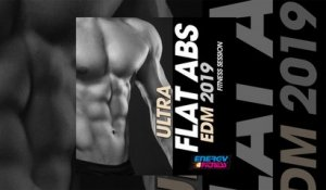 E4F - Ultra Flat ABS EDM 2019 Fitness Session - Fitness & Music 2019