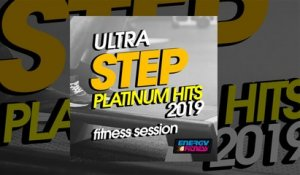 E4F - Ultra Step Platinum Hits 2019 Fitness Session - Fitness & Music 2019