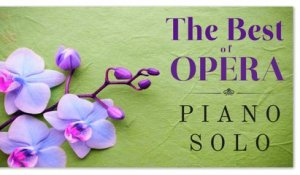 The Best Of Opera - Piano Solo