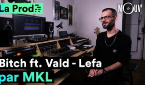 "Lefa  ft. Vald - ""Bitch"" : comment MKL a composé le hit"