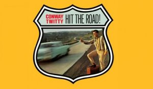 Conway Twitty - Hit The Road - Vintage Music Songs