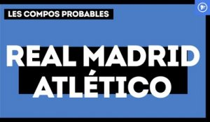 Real Madrid - Atlético de Madrid : les compositions probables
