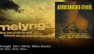 Little Bobo, Micky Milan - Afronight Intro - Micky Milan Remix