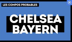 Chelsea-Bayern : les compos probables